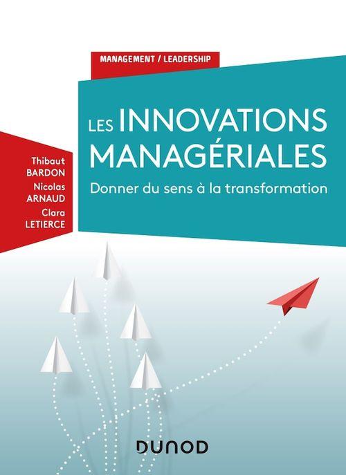 Les innovations managériales, entre mythes et réalité ; les nouvelles pratiques managériales sont-elles