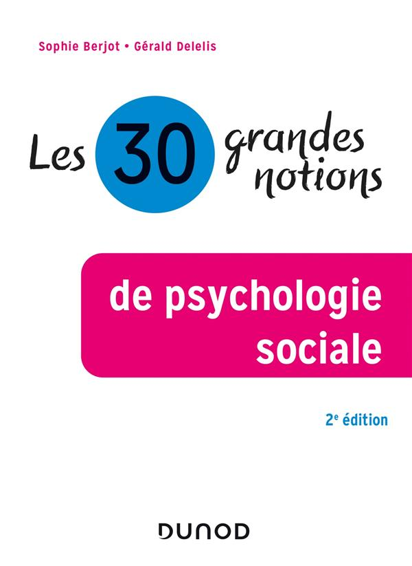 Les 30 grandes notions de psychologie sociale (2e édition)