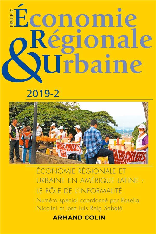 Revue d'économie régionale et urbaine n.2/2019 ; économie régionale et urbaine en Amerique latine : le rôle de l'informalité