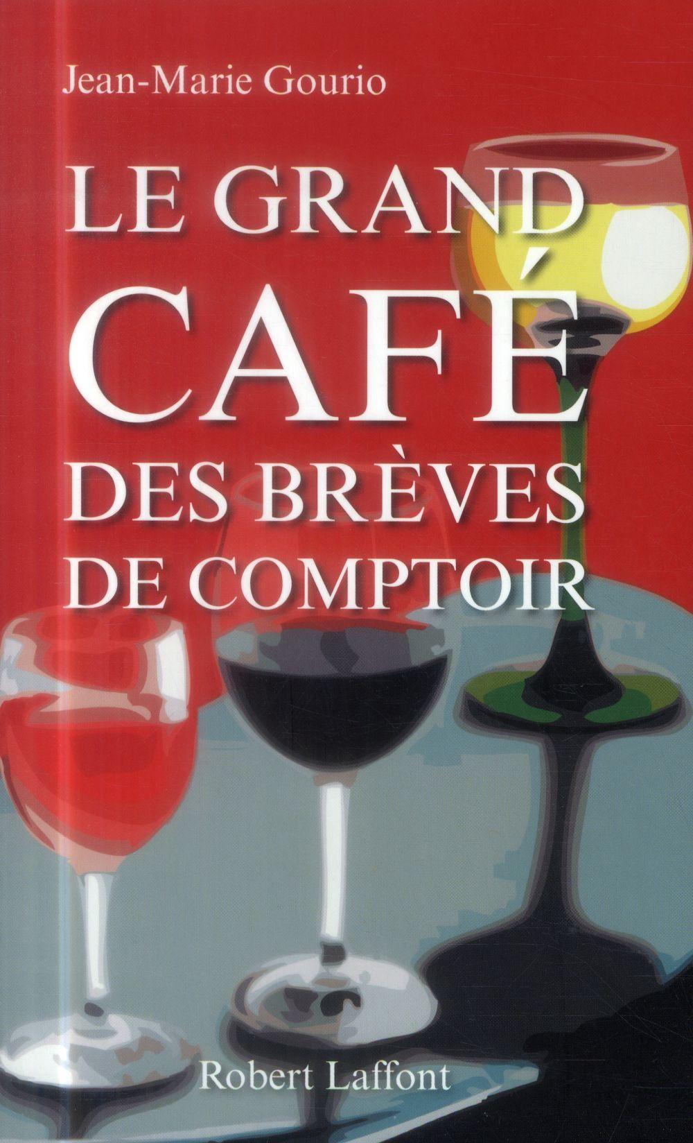 LE GRAND CAFE DES BREVES DE COMPTOIR