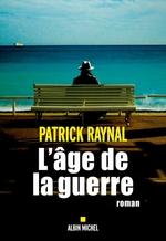 Vente EBooks : L'Age de la guerre  - Patrick Raynal