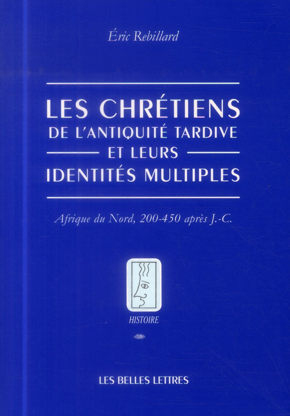 Les chrétiens et leurs identités multiples ; 200-450 ap. J.-C.