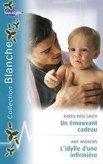 Vente EBooks : Un émouvant cadeau - L'idylle d'une infirmière (Harlequin Blanche)  - Amy Andrews - Karen Rose Smith