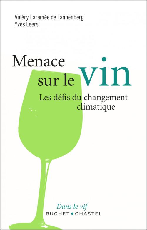 Menaces sur le vin ; le défi du changement climatique
