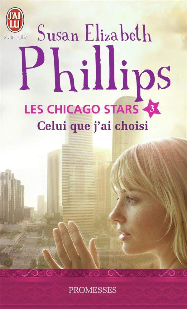 Les Chicago stars t.3 ; celui que j'ai choisi