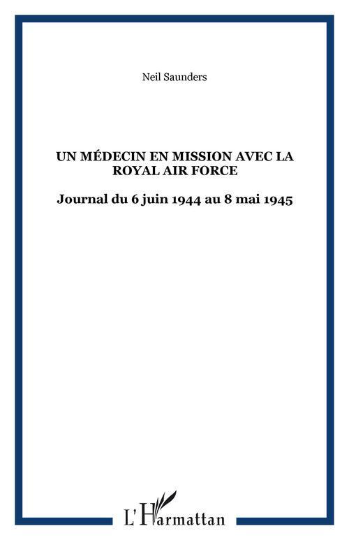 Un médecin en mission avec la royal air force : journal (6 juin 1944 au 8 mai 1945)