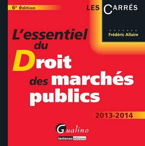 l'essentiel du droit des marchés publics (édition 2013/2014)