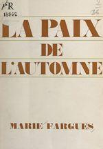 La paix de l'automne  - Marie Fargues