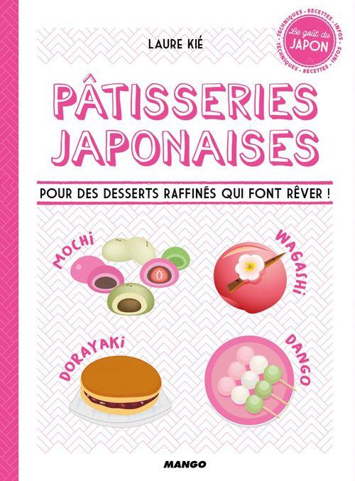 Pâtisseries japonaises ; recettes, infos et techniques en pas à pas