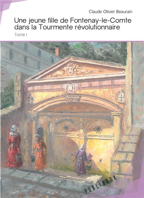 Une jeune fille de Fontenay-le-Comte dans la tourmente révolutionnaire t.1