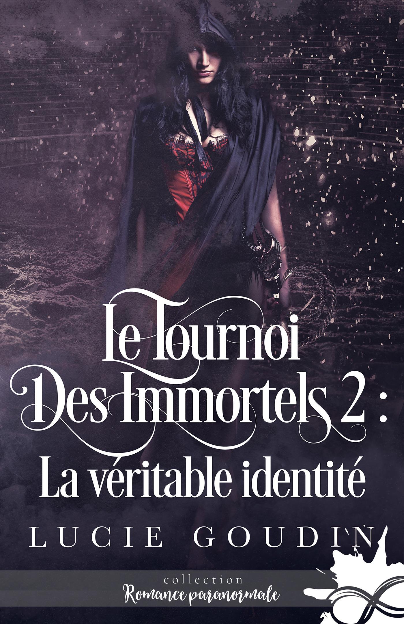 Le tournoi des immortels t.2 ; la véritable identité