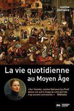 Vente Livre Numérique : La vie quotidienne au Moyen Age  - Justine Defrance