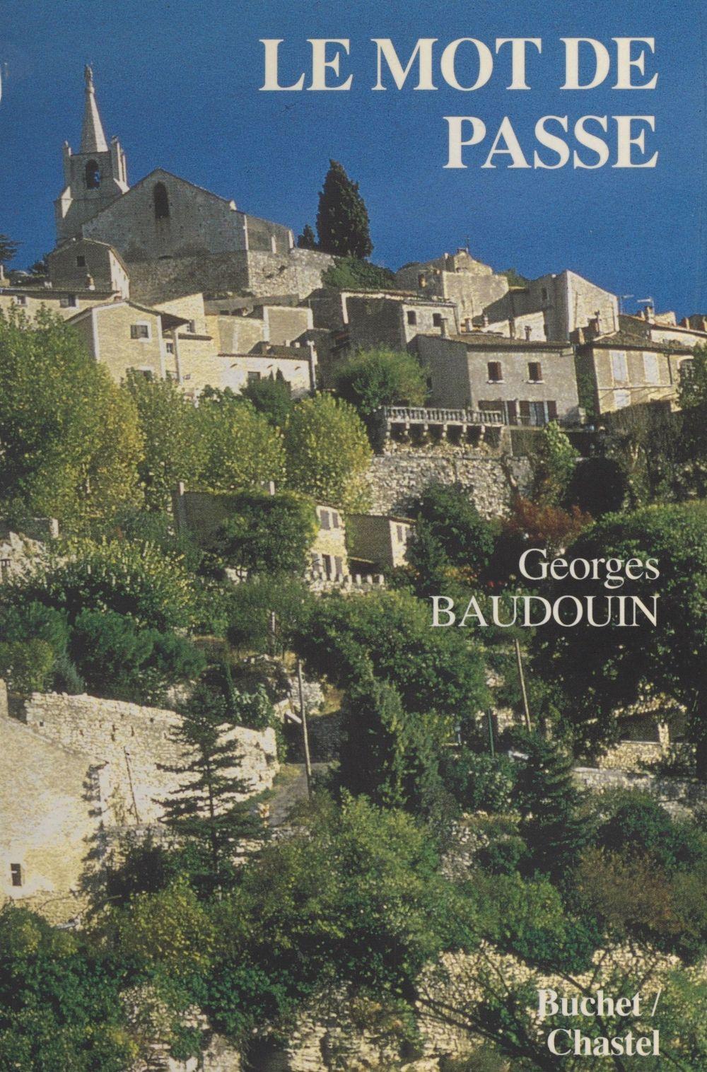 Le mot de passe  - Georges Baudouin