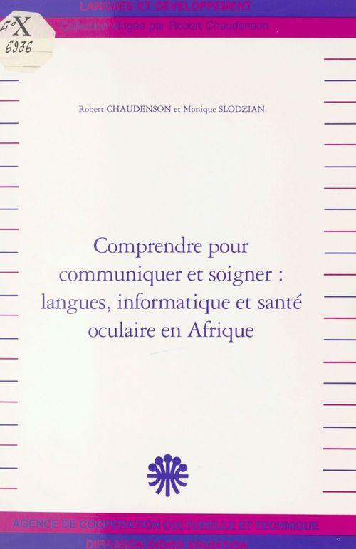 Comprendre pour communiquer et soigner, langues, informatique et santé oculaire en Afrique