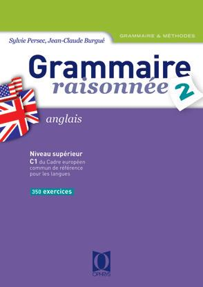 Burgué Jean-Claude - GRAMMAIRE RAISONNEE T.2, ANGLAIS  -  NIVEAU SUPERIEUR C1