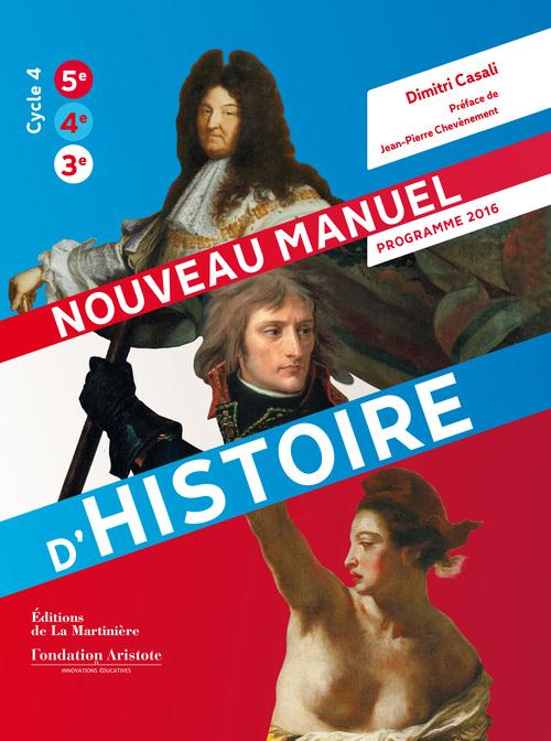 Nouveau manuel d'histoire ; 5ème, 4ème, 3ème ; programme 2016