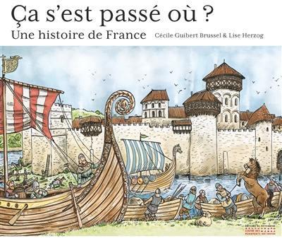 ça s'est passé où ? une histoire de France