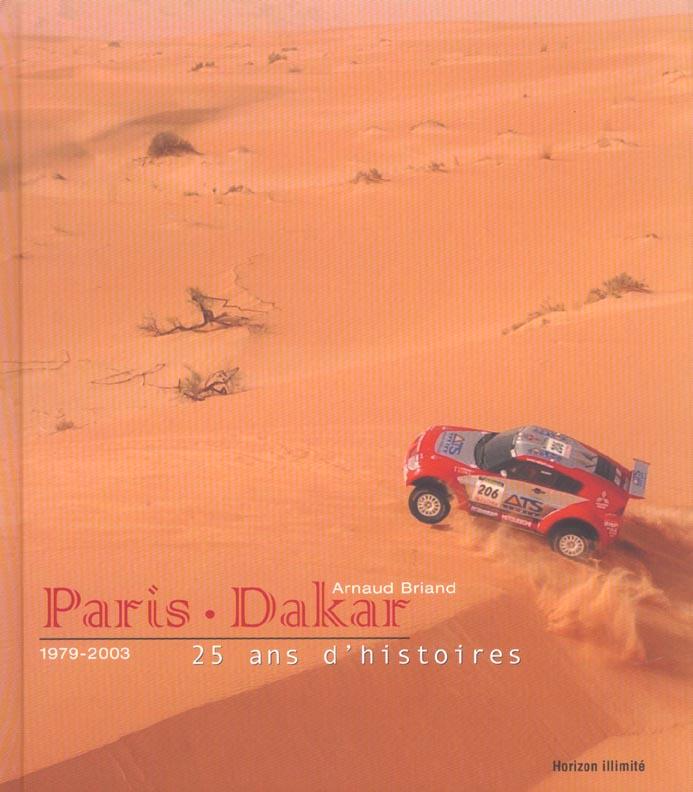 Paris-dakar - vingt cinq ans d'histoires