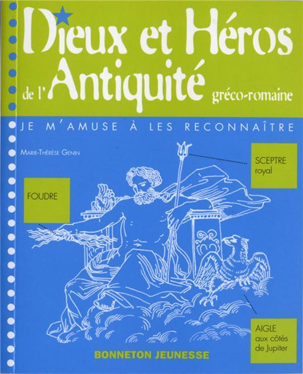 Dieux & Heros De L'Antiquite Greco-Romaine Je M'Amuse A Les Reconnaitre