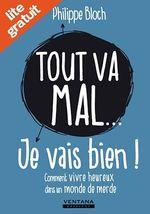 Vente Livre Numérique : Tout va mal... je vais bien !  - Philippe Bloch
