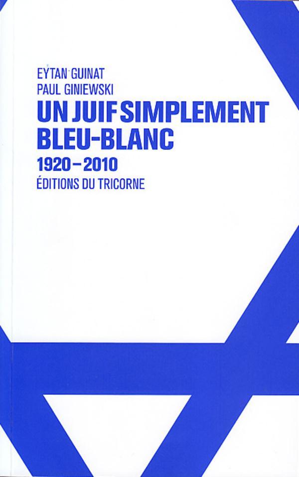Un juif simplement bleu-blanc ; 1920-2010