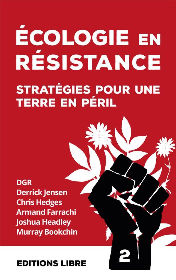 écologie en résistance t.2 ; stratégies pour une terre en péril