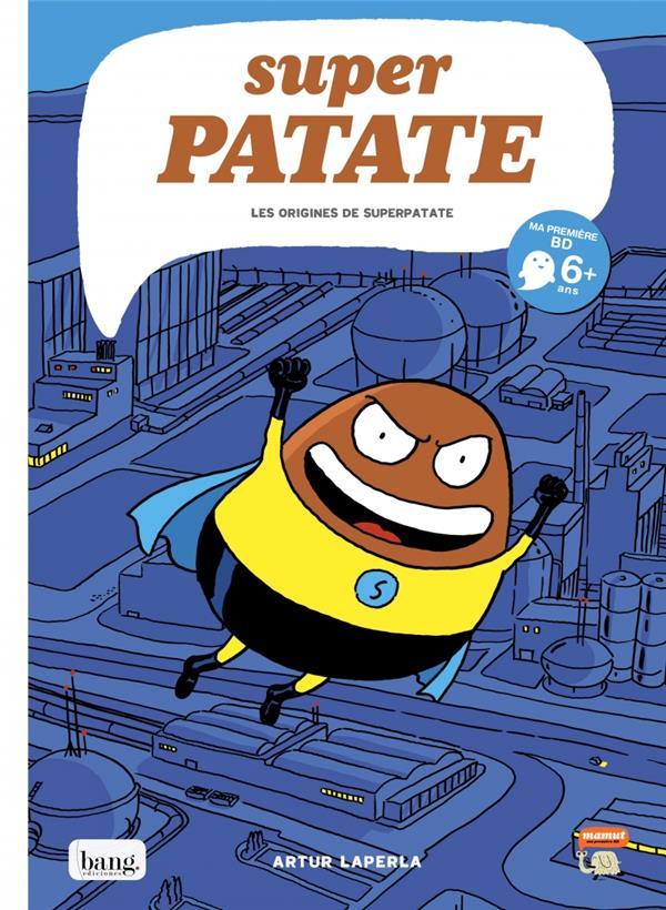 Super Patate T.1 ; les origines de Superpatate