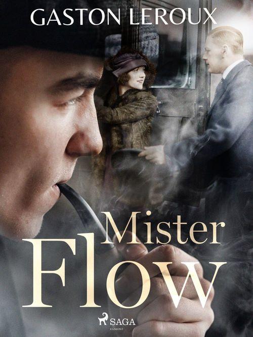 Vente EBooks : Mister Flow  - Gaston Leroux 1868-1927