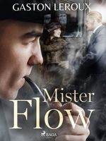 Vente EBooks : Mister Flow  - Gaston Leroux