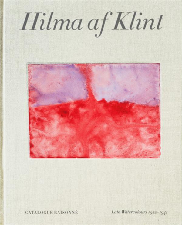 Hilma af klint: late watercolours (1922-1941) catalogue raisonne volume 6