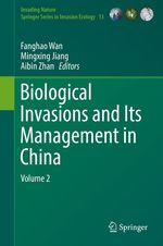 Biological Invasions and Its Management in China  - Fanghao Wan - Mingxing Jiang - Aibin Zhan