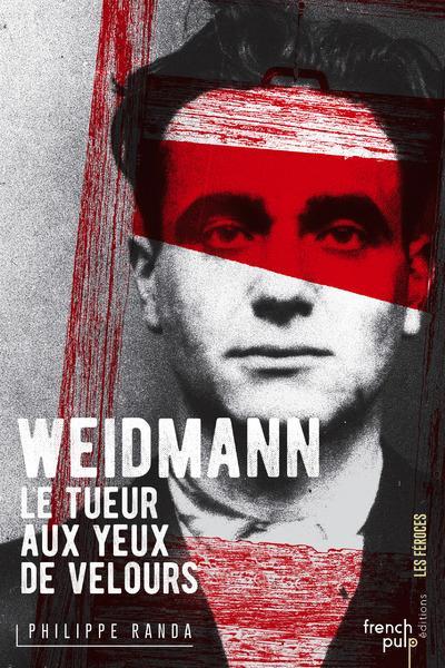 Weidmann ; le tueur aux yeux de velours