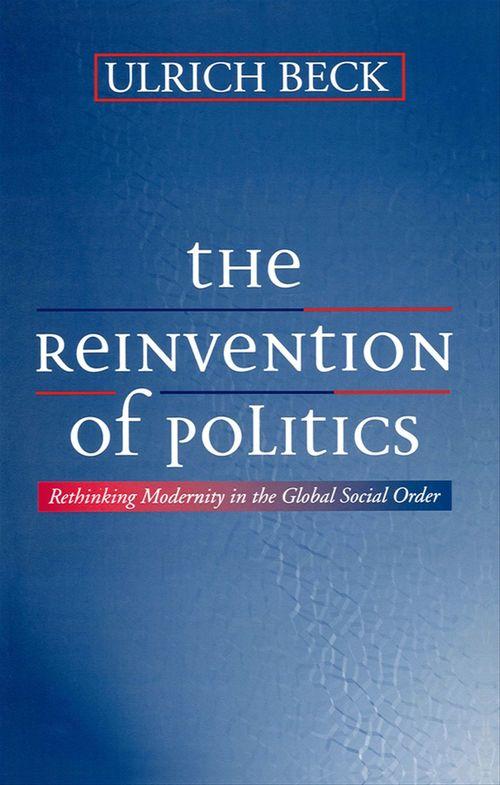 The Reinvention of Politics