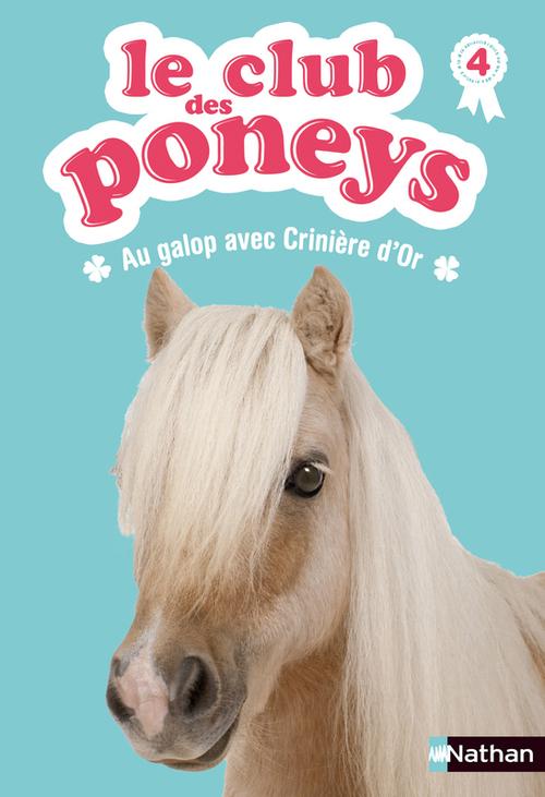 Le club des poneys t.4 ; au galop avec crinière d'or