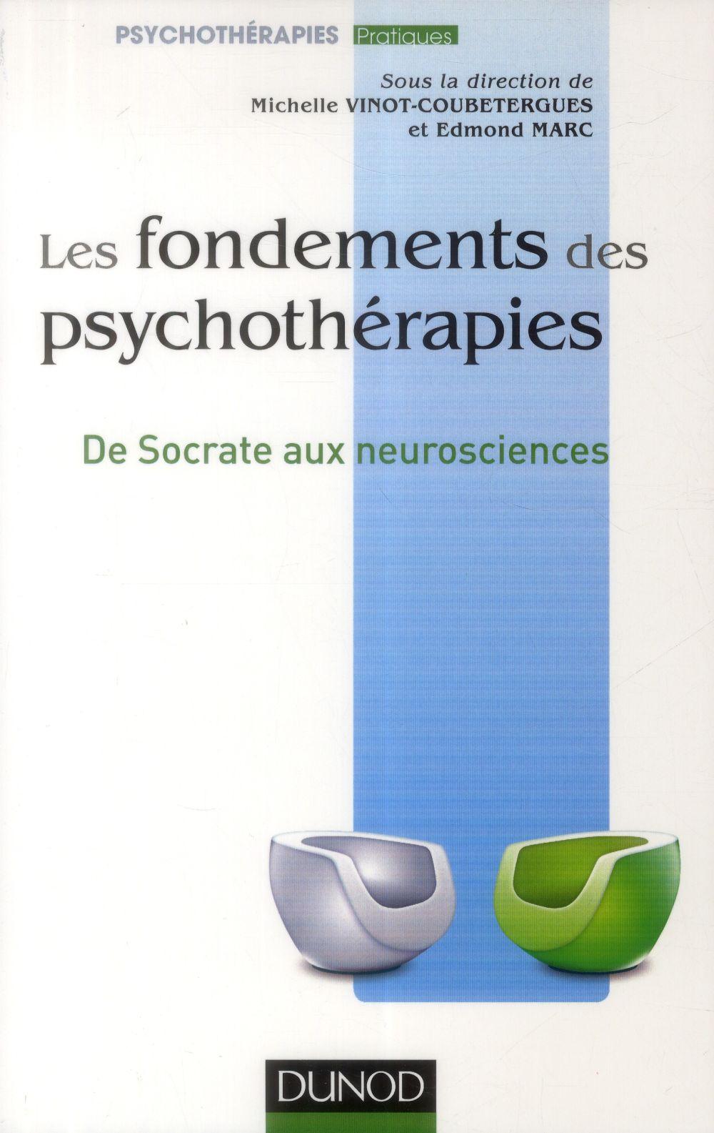 Les fondements des psychothérapies ; de Socrate aux neurosciences