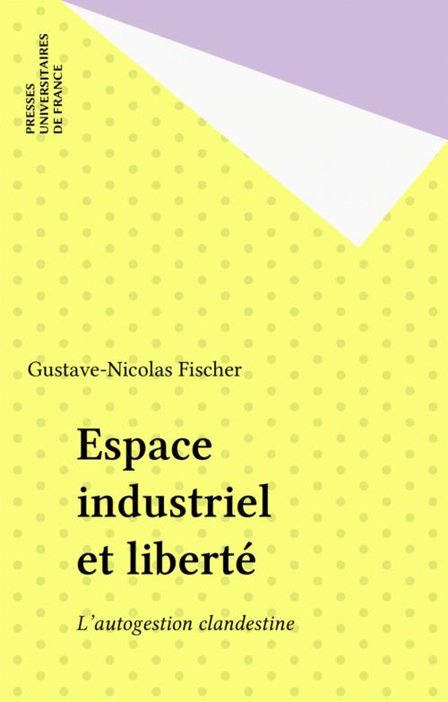 Espace industriel et liberté