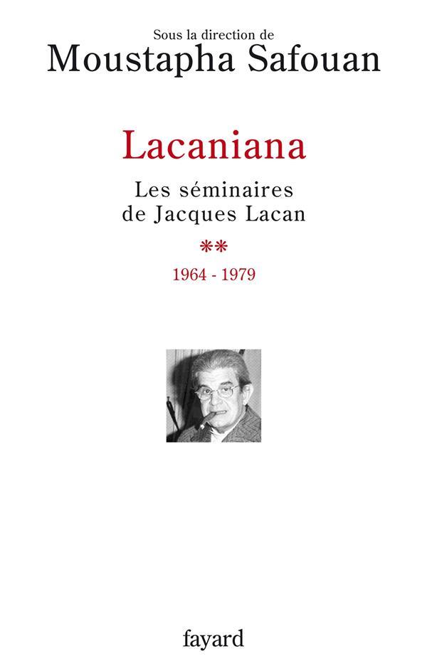 Lacaniana, Les Seminaires De Jacques Lacan T.2 ; 1964-1979