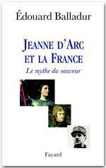 Jeanne d'Arc et la France  - Edouard Balladur