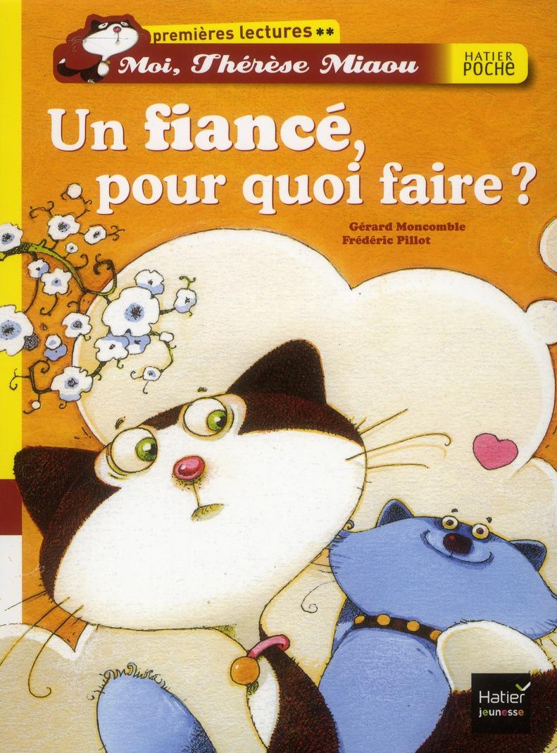 Moi, Thérèse Miaou ; un fiancé, pour quoi faire ?
