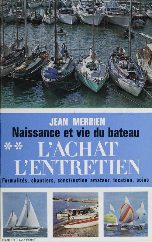 Naissance et vie du bateau (2)