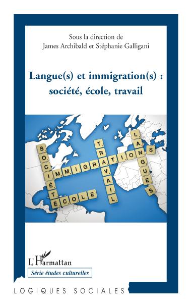 Langue(s) et immigration(s) ; sociéte, école, travail