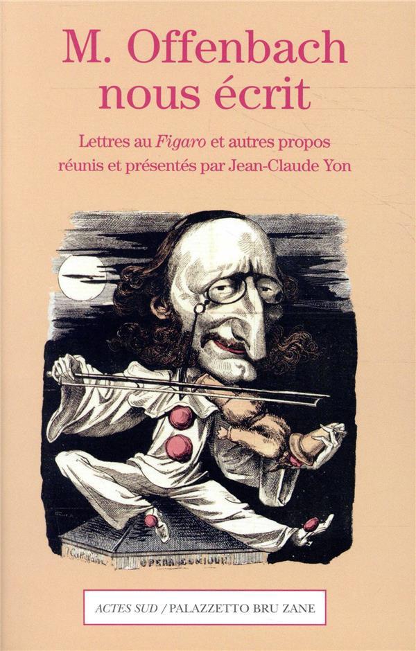 M. Offenbach nous écrit ; lettres au Figaro et autres propos