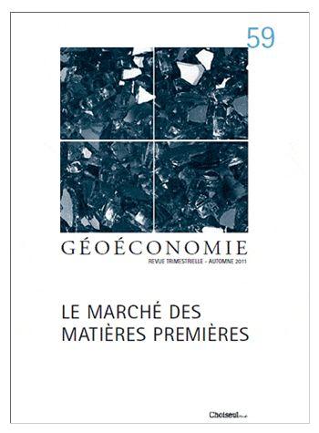 Geoeconomie t.59; le marche des matieres premieres
