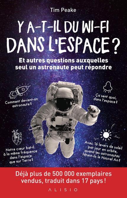 Y a-t-il du wi-fi dans l'espace ? et autres questions auxquelles seul un astronaute peut répondre