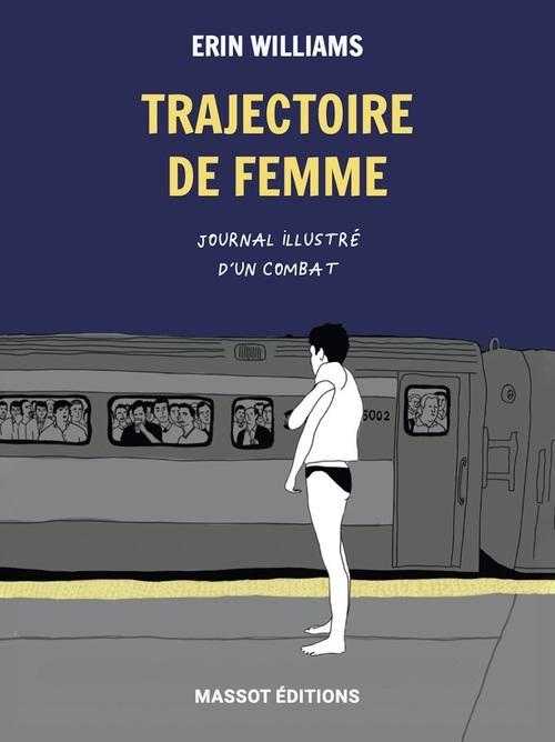Trajectoire de femme ; journal illustré d'un combat