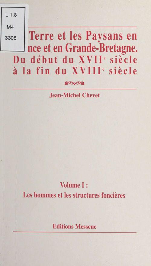 La terre et les paysans en France et en Grande-Bretagne, du début du XVIIe siècle à la fin du XVIIIe siècle (1) : Les hommes et les structures foncières