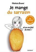 Vente EBooks : Je mange du sarrasin... et ça me fait du bien  - Valérie Orsoni