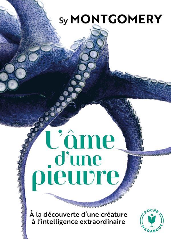 L'AME D'UNE PIEUVRE  -  A LA DECOUVERTE D'UNE CREATURE A L'INTELLIGENCE EXTRAORDINAIRE