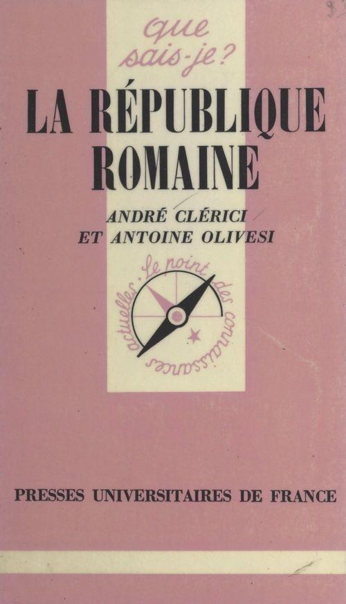 La république romaine  - André Clérici  - Antoine Olivesi