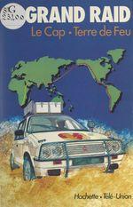 Le Grand Raid, première tentative de liaison automobile Le Cap-Terre de Feu